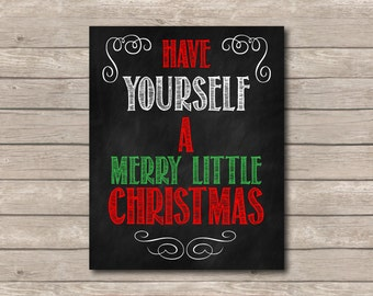 Have Yourself a Merry Little Christmas Printable, Chalkboard Art Print, Christmas Art with Quote