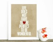 Typography Poster - Life Does Not Have to be Perfect to be Wonderful - Inspirational Motivational Beige Dots Red Heart Gift for Friend
