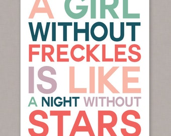 "PRINTABLE 8x10 poster ""A Girl Without Freckles Is Like A Night Without Stars"" - PDF Digital File"