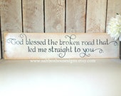 "Bless The Broken Road Sign 10""x32"""