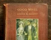1910s vintage Good Wives by Louisa M. Alcott book