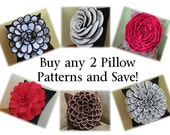 Decorative Pillow PACKAGE DEAL Buy Any 2 Flower Pillow Patterns with 2 Bonus Pillow Cover Patterns and SAVE