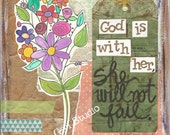 God is with her, she will not fail - Art Print in three sizes