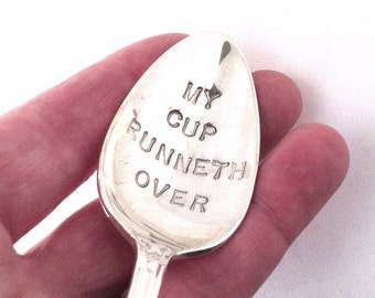 Hand Stamped Vintage Spoon, My Cup Runneth Over, Blessings Spoon