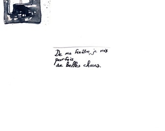 """Visual poetry - poetry art - """"De ma fenêtre, je vois parfois de belles choses"""" - From my window, I sometimes see beautiful things."""