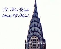 New York Art,New York State of Mind,Quote,Art Deco Print,Chrysler Building,1930s,Vintage,Manhatten,Skyline,Romantic,Elegance,Office Art,Chic
