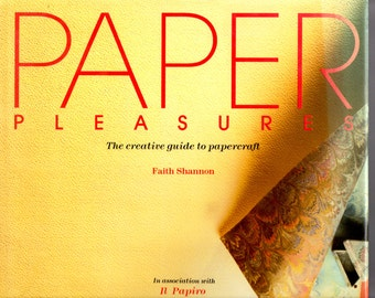 Paper Pleasures  a creative guide to papercraft