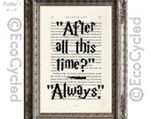 Always from Harry Potter 1 Inspirational Quote Vintage Upcycled Dictionary Art Print Book Art Print after all this time Snape always