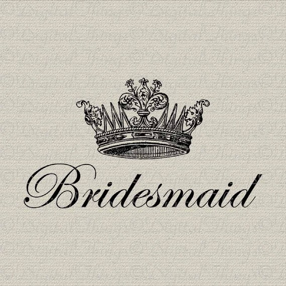 BRIDESMAID Bridal Party Bachelorette Party Wedding Crown Script Printable Digital Download for Iron on Transfer Tote Pillow Tea Towel DT283