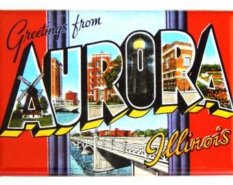 Greetings from Aurora Illinois Fridge Magnet