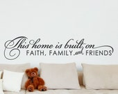 This Home is Built on Faith Family and Friends Wall Decal Living Room Wall Decal Religious Home Decor Family Wall Decor Vinyl Lettering