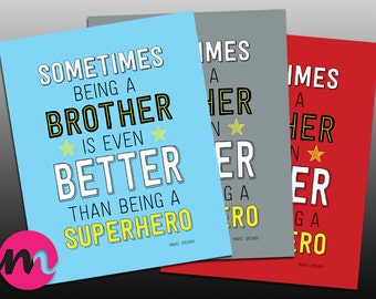 Sometimes being a brother is even better than being a Superhero - typographic art print - Marc Brown quote
