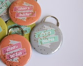 "Set of 6 ""Cheers Bitches"" Bottle Openers/Key Chains with Glitter"