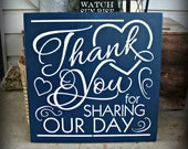 Thank You For Sharing Our Day -- Wedding --  Painted Wooden  Subway Typography 18 x 18 sign