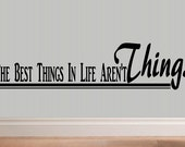 wall decal The best things in life aren't things Family quote