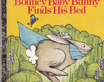 The Bouncy Baby Bunny Finds His Bed - Vintage Little Golden Book - American Edition - 1970s