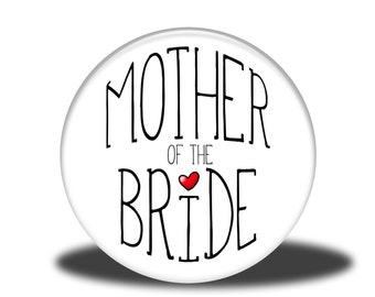 """Wedding Party Title - 1"""" Button - Mother of the Bride"""