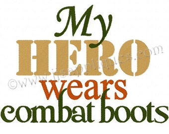 Instant Download - Military Embroidery Designs Army Designs Marines Designs Embroidery - My Hero Wears Combat Boots 4x4, 5x7, 6x10 hoops