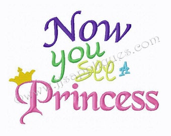 Instant Download - Princess Embroidery Design - Now you see A Princess embroidery design 4x4, 5x7, 6x10 hoops