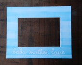 Baby Mother Love Letterpress Picture Frame Mat with Hand-rolled Ink