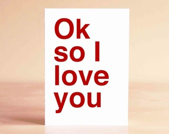 Funny Valentine's Day Card - Funny Anniversary Card - Funny Wedding Card - Funny Card - Ok so I love you