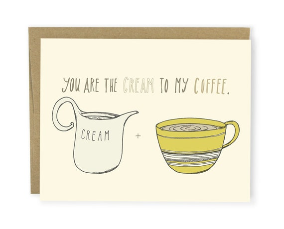 Love Card - You Are The Cream To My Coffee - Anniversary Card, You Are The Card, Illustrated Card