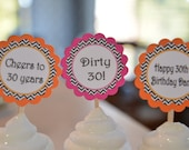 Dirty 30 theme cupcake toppers-set of 12