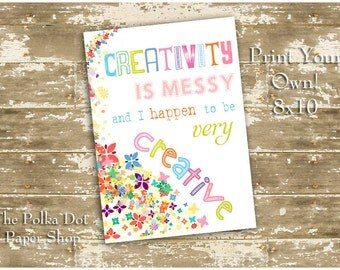 Craft Room Décor Instant Download - Creativity is Messy, and I happen to be Very Creative!