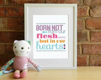 Born Not From Our Flesh... - Adoption Quote - 8x10 inch print