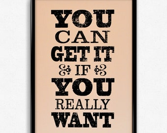 You Can Get It - Limited Edition Typographic Screen Print -  Letterpress style