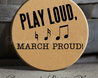Play Loud, March Proud! High School Marching Band, Pinback Button, Band Magnet, Band Geek Magnet, Band Geek Button, Band Nerd Gift, Band