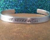 S#it works out...  Metal Stamp Bracelet (hc-2.5)