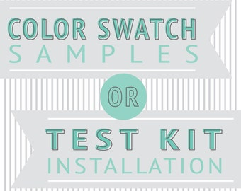 Color Swatch Samples OR Test Installation Kit