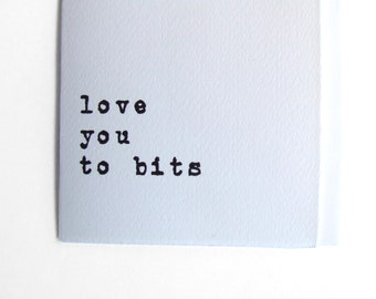 Valentine's Day card - Romantic love you to bits card. Comes with matching envelope in Fabriano textured paper