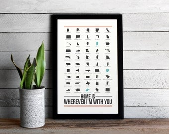 Home Is Wherever I'm With You • 11x17 Custom State Map Poster • Unique Modern Personalized Poster Print  with Lyrics • Custom Chart