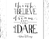 Inspirational Quote - Think, Believe, Dream, Dare - Walt Disney - Instant Download Printable