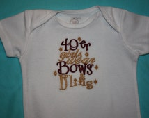 "Bodysuit with ""49ers girls wear Bows & Bling"" machine embroidery design."