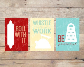 Set of 3 Kitchen Prints- Roll With It, Whistle While You Work & Be Grateful