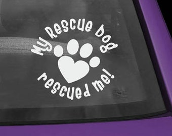 My Rescue Dog Rescued Me Vinyl Sticker