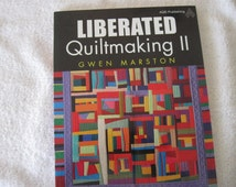 Liberated Quiltmaking (Modern) II by Gwen Marston for AQS Publishing Paperback book