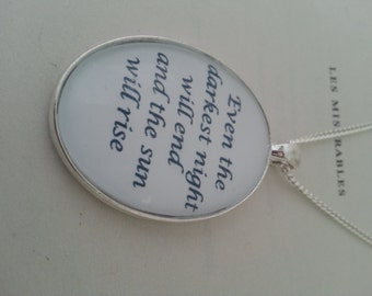 Les Miserables Quote Necklace. Even the Darkest Night Will End and the Sun Will Rise