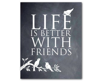 Life is better with friends - Birds - Friendship Gift - typography Print - Word Art - distressed, vintage, chalkboard