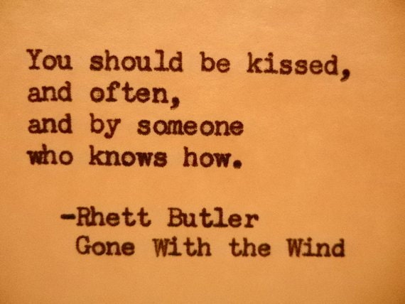 GONE WITH The WIND Love Quote Rhett Butler Quote Typography