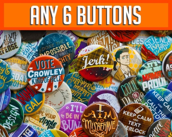 Any 6 Fandom Buttons // Supernatural // Firefly // Doctor Who // Hannibal // Steven Universe // Teen Wolf // What We Do In The Shadows