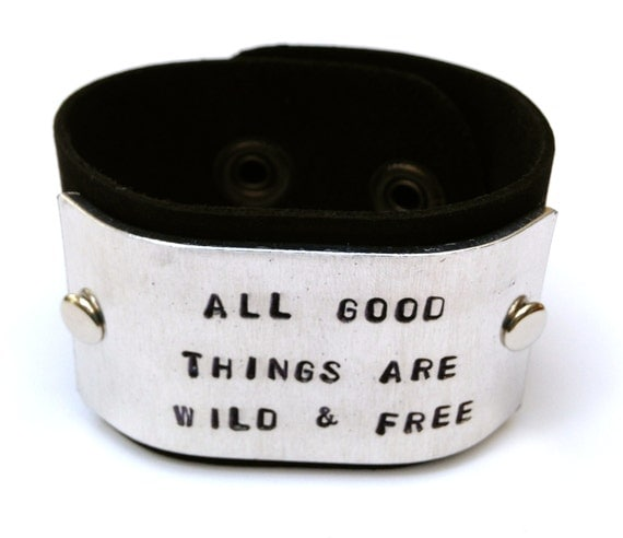 All Good Things Are Wild & Free - Quote Bracelet - Leather Cuff Be Free armband