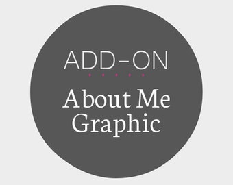 Custom About Me Graphic - Add-On to a Premade Design