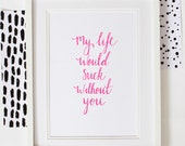 Instant Download- My Life Would Suck Without You- Pink