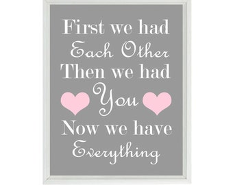 First We Had Each Other Then We Had You Now We Have Everything Quote - Typography - Gray Pink Hearts - Baby Nursery Wall Art Print  -