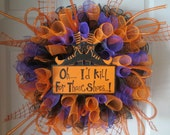 FREE SHIPPING...Oh...I'd Kill For Those Shoes..Halloween Spiral Wreath