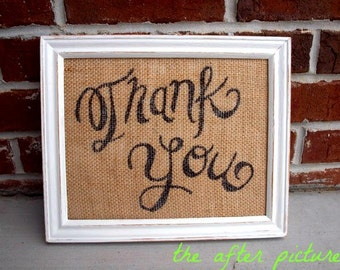 Made to Order Vintage Style White Wood Frame and Burlap Wedding Thank You Sign Hand Distressed